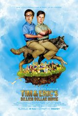Affiche Tim and Eric's Billion Dollar Movie