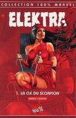 Couverture La Clé du scorpion - Elektra (100% Marvel), tome 1