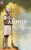 Couverture Face aux feux du soleil - Le Cycle des robots, tome 4