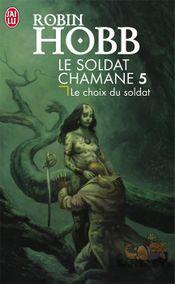 Couverture Le Choix du soldat - Le Soldat chamane, tome 5