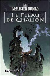Couverture Le Fléau de Chalion - Le Cycle de Chalion, tome 1