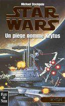 Couverture Un piège nommé Krytos - Star Wars : Les X-Wings, tome 3
