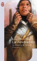 Couverture La révélation - Le Royaume de Tobin, tome 4