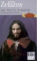 Couverture Les Fusils d'Avalon - Le Cycle des Princes d'Ambre, tome 2