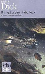 Couverture Un vaisseau fabuleux, et autres voyages galactiques