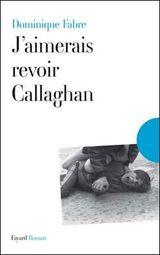 Couverture J'aimerais revoir Callaghan