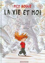 Couverture La Vie et moi - Pico Bogue, tome 1