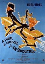 Affiche A pied, à cheval et en spoutnik