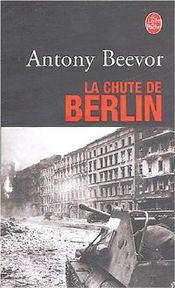 Couverture La Chute de Berlin