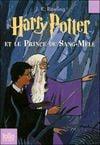 Couverture Harry Potter et le Prince de Sang-Mêlé - Harry Potter, tome 6