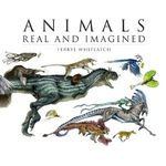 Couverture Animals Real and Imagined: The Fantasy of What Is and What Might Be