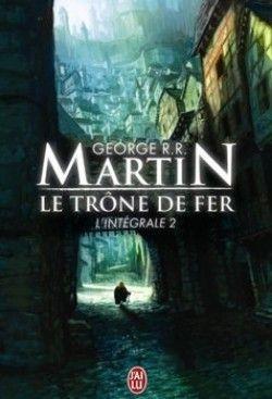 Le Trone De Fer L Integrale Tome 2 George R R Martin