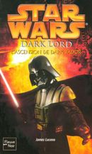 Couverture Star Wars : Dark Lord - L'Ascension de Dark Vador