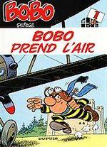 Couverture Bobo prend l'air - Bobo, tome 1