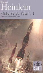 Couverture L'Homme qui vendit la Lune - Histoire du futur, tome 1