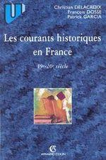 Couverture Les courants historiques en France XIXème-XXème siècles