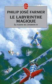 Couverture Le Labyrinthe magique - Le Fleuve de l'éternité, tome 4