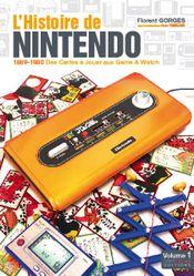 Couverture L'Histoire de Nintendo, volume 1