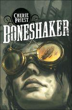 Couverture Boneshaker - Le siècle mécanique, tome 1