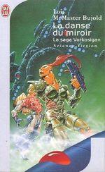 Couverture La Danse du miroir - La Saga Vorkosigan, tome 10