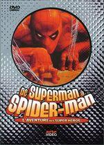 Affiche De Superman à Spider-Man: l'aventure des super-héros