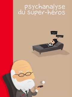 Couverture Psychanalyse du super héros