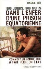 Couverture 900 jours, 900 nuits dans l'enfer d'une prison équatorienne