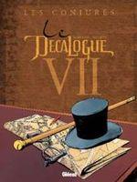 Couverture Les Conjurés - Le Décalogue, tome 7