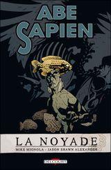 Couverture La Noyade - Abe Sapien, tome 1