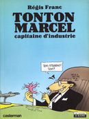 Couverture Tonton Marcel, capitaine d'industrie