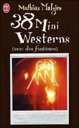 Couverture 38 Mini Westerns (avec des fantômes)