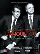 Affiche Yves Saint Laurent - Pierre Bergé, l'amour fou