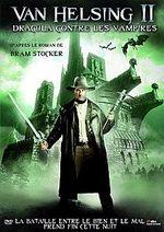 Affiche Van Helsing 2 : Dracula contre les Vampires