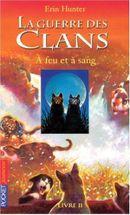 Couverture À feu et à sang - La guerre des clans, tome 2