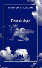 Couverture Pièces de cirque - Human (articulations) suivi de Espèce