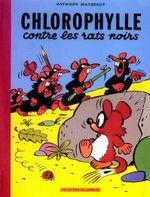 Couverture Chlorophylle contre les rats noirs - Chlorophylle, tome 1