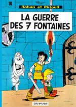 Couverture La Guerre des 7 fontaines - Johan et Pirlouit, tome 10