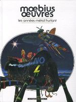 Couverture Moebius Œuvres : Les Années Métal Hurlant