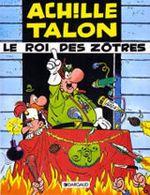 Couverture Le Roi des Zôtres - Achille Talon, tome 17