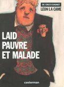 Couverture Laid pauvre et malade - Léon la Came, tome 2