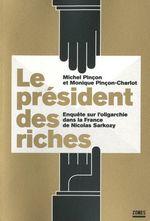 Couverture Le président des riches : Enquête sur l'oligarchie dans la France de Nicolas Sarkozy