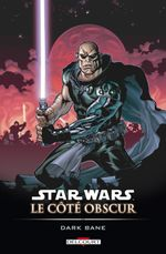 Couverture Dark Bane - Star Wars : Le Côté obscur, tome 9