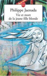 Couverture Vie et mort de la jeune fille blonde