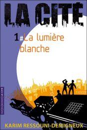 Couverture La lumière blanche - La Cité, tome 1