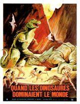 Affiche Quand les dinosaures dominaient le monde