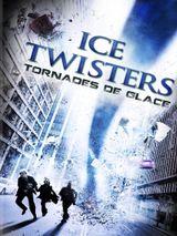 Affiche Ice Twisters : Tornades de glace