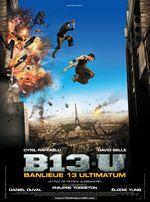 Affiche Banlieue 13 : Ultimatum (B13-U)