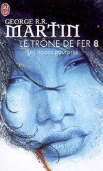 Couverture Les Noces pourpres - Le Trône de fer, tome 8