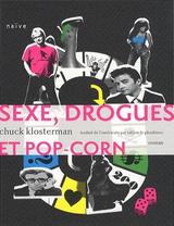 Couverture Sexe, drogues et pop corn