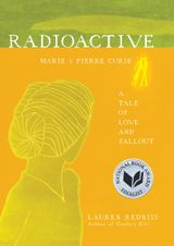 Couverture Radioactive: Marie & Pierre Curie: A Tale of Love and Fallout